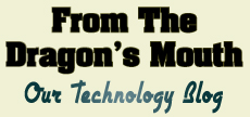From The Dragon's Mouth - Our Technology Blog